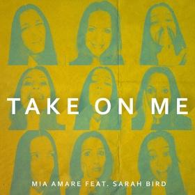 MIA AMARE & SARAH BIRD - TAKE ON ME